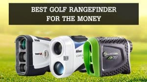 Best Golf Rangefinder for the Money 2020