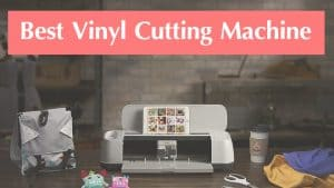 Best Vinyl Cutting Machine in 2019