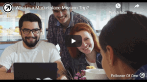 What Is A Marketplace Mission Trip | Follower of One