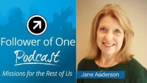 Small Things Can Lead to Big Results with Jane Anderson, #38 | Follower of One