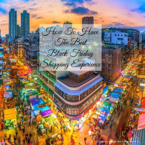 How to have the best Black Friday shopping experience is possible, there are a few items that you must do first! Click the link to find out!