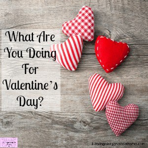Amazing and cute Valentine's Day ideas to inspire you to treat your loved one!