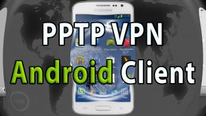 Android PPTP VPN Client Setup Video Tutorial
