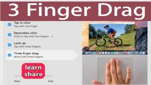 How to Enable Three Finger Drag Mac OS