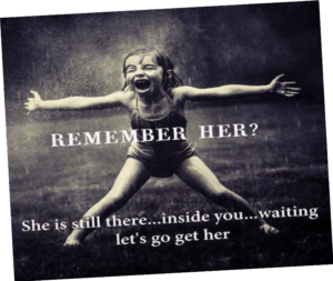 """Image of happy child with, """"Remember her? She is still there....inside you....waiting. Let's go get her"""""""