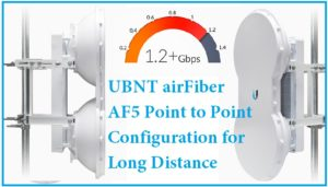 UBNT Airfiber AF5U Point to Point configuration for Long Distance