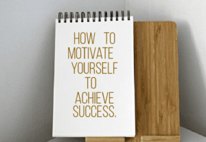 Motivate Yourself To Achieve Success—Learn how!