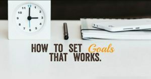 How to write and set down effective goals.