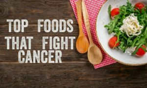 Top Foods that fight cancer