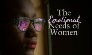 The Emotional Needs of Women