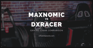 Maxnomic vs DXRacer - Which is the Better Gaming Chair?