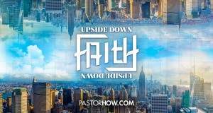 Upside Down Faith by Pastor Tan Seow How (Pastor How) - Heart of God Church (HOGC) Singapore
