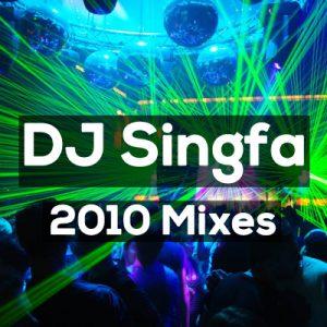 Dj Singfa 2010 Mixes