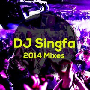 Dj Singfa 2014 Mixes