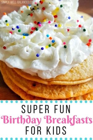 Super Fun Birthday Breakfast Ideas for kids