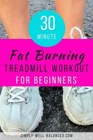 30 minute fat burning treadmill workouts for beginners