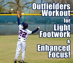 outfielders workout