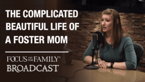 The Complicated, Beautiful Life of a Foster Mom