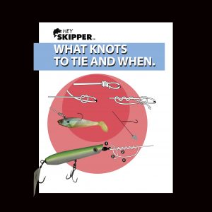 Hey Skipper Fishing Tutorials What Knots to tie and When PDF