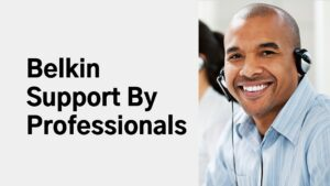 Belkin Support By Professionals
