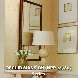ORCHID MANSION, NPP 247803 Series