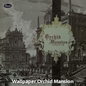 Wallpaper Orchid Mansion