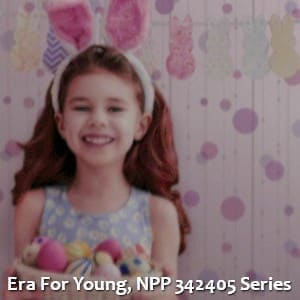 Era For Young, NPP 342405 Series