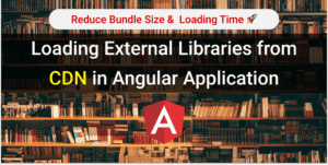 Loading External Libraries from CDN in Angular Application