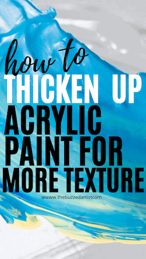 how-to-thicken-up-acrylic-paint-for-texture