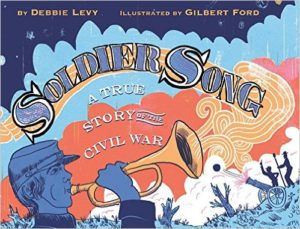 Soldier Song- A True Story of the Civil War
