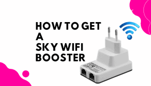 how to get a sky wifi booster