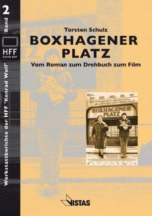 Boxhagener Platz - Vom Roman zum Drehbuch zum Film (Werkstattbuch) Vistas Verlag, Berlin 2011