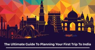 The Ultimate Guide To Planning Your First Trip To India