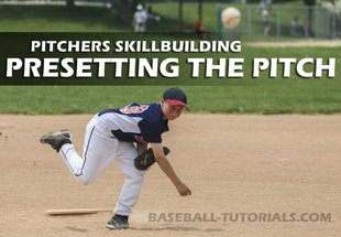 PITCHING DRILLS PRESETTING THE PITCH