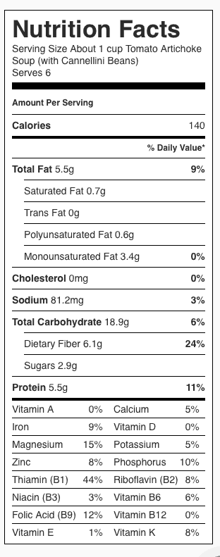 Tomato Artichoke Soup (With Cannellini Beans) Nutrition Label. Each serving is about 1 cup.