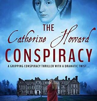 The Catherine Howard Conspiracy by Alexandra Walsh (book cover)
