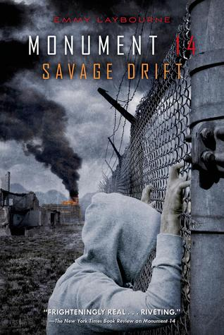 Monument 14: Savage Drift by Emmy Laybourne