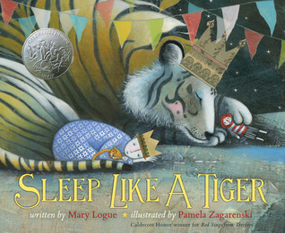 Sleep Like a Tiger (Caldecott Medal - Honors Winning Title(s)) By Mary Logue