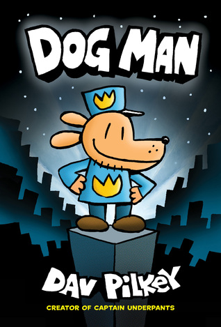 Dog Man by Dav Pilkey