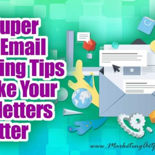 10 Super Easy Email Marketing Tips To Make Your Newsletters Better
