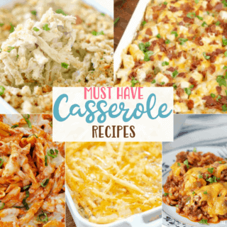 Must Have Casserole recipes