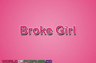 Broke Girl Free Download PC Game By Worldofpcgames.co