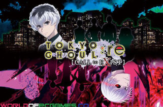 Tokyo Ghoul Re Call To Exist Free Download By Worldofpcgames