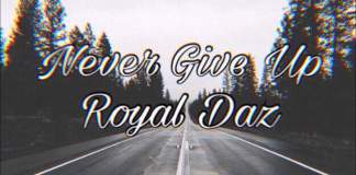 Never give up Royal Diaz