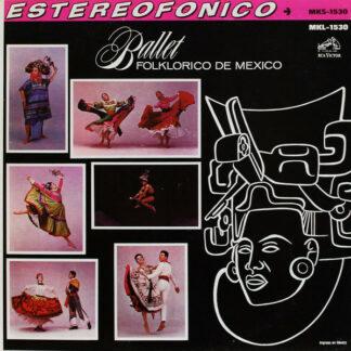 Ballet Folklorico De Mexico - Ballet Folklorico De Mexico (LP, Album, RE, Ora)
