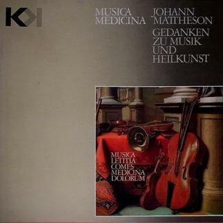 Johann Mattheson - La Petite Bande - Sigiswald Kuijken - Musica Medicina - Gedanken Zu Musik Und Heilkunst (LP, Album)