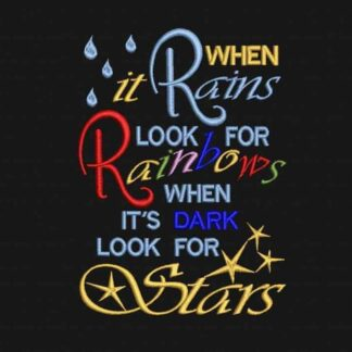wise quote colorful embroidery design saying: when it rains look for rainbows, when it's dark look for stars.