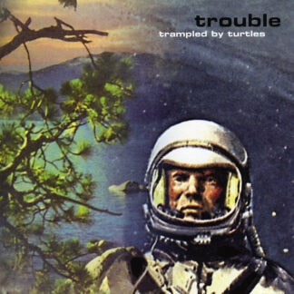 Trampled By Turtles - Trouble (LP, Album, Ltd, RE, Whi)