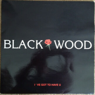Blackwood - I've Got To Have U (12