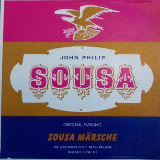 John Philip Sousa / Washington D. C. Brass Brigade - Sousa - Märshe (LP, Album)